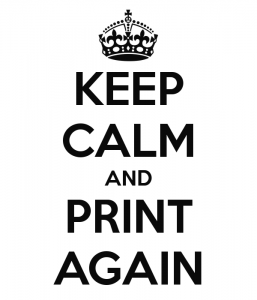 Keep Calm and Print